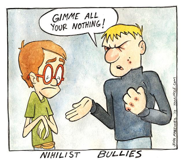 Nihilist Bullies